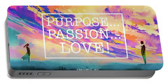 Purpose Passion Love - Quote Portable Battery Charger