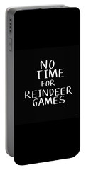 No Time For Reindeer Games Black- Art By Linda Woods Portable Battery Charger
