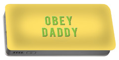 Portable Battery Charger featuring the mixed media Obey Daddy by TortureLord Art