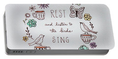Rest And Listen To The Birds Sing Portable Battery Charger