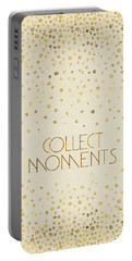 Portable Battery Charger featuring the digital art Text Art Collect Moments - Glittering Gold by Melanie Viola