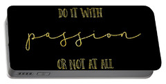 Portable Battery Charger featuring the digital art Text Art Gold Do It With Passion Or Not At All by Melanie Viola