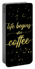 Portable Battery Charger featuring the digital art Text Art Gold Life Begins After Coffee  by Melanie Viola