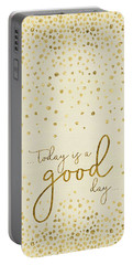 Portable Battery Charger featuring the digital art Text Art Today Is A Good Day - Glittering Gold by Melanie Viola