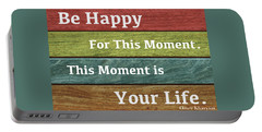 This Moment Is Your Life Portable Battery Charger by Zafer Gurel