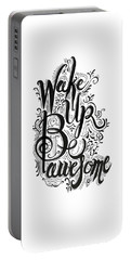 Portable Battery Charger featuring the drawing Wake Up Be Awesome by Cindy Garber Iverson