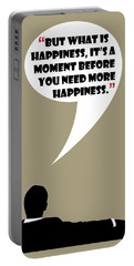 What Is Happiness - Mad Men Poster Don Draper Quote Portable Battery Charger