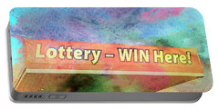 Win The Lottery Here Portable Battery Charger by Bob Pardue