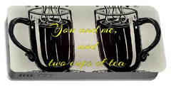 You And Me, And Two Cups Of Tea Portable Battery Charger