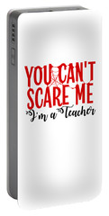 You Cant Scare Me Im A School Teacher High School Kindergarten Halloween Gift Or Present Easy Co Portable Battery Charger