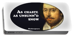 As Chaste As Unsunn'd Snow #shakespeare #shakespearequote Portable Battery Charger