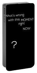 Wrong With This Moment Right Now - Black Portable Battery Charger