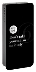 Rule #6 - Don't Take Yourself So Seriously - White On Black Portable Battery Charger