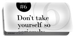 Rule #6 - Don't Take Yourself So Seriously - Black On White Portable Battery Charger