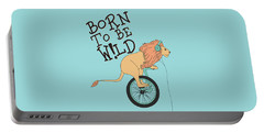 Born To Be Wild - Baby Room Nursery Art Poster Print Portable Battery Charger