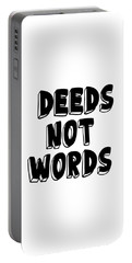 Deeds Not Words, Inspirational Mantra Affirmation Motivation Art Prints, Daily Reminder  Portable Battery Charger