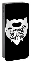 Portable Battery Charger featuring the digital art Go Wherever The Beard Takes You by Flippin Sweet Gear