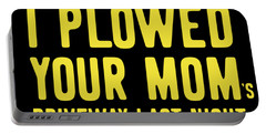 I Plowed Your Moms Driveway Last Night Plow Truck Driver Portable Battery Charger