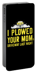 Portable Battery Charger featuring the digital art I Plowed Your Moms Driveway Last Night Plow Truck Driver by Flippin Sweet Gear
