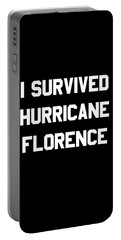 Portable Battery Charger featuring the digital art I Survived Hurricane Florence by Flippin Sweet Gear
