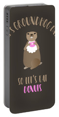 It's Groundhog Day So Let's Eat Donuts Portable Battery Charger