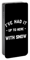 Portable Battery Charger featuring the digital art Ive Had It Up To Here With Snow by Flippin Sweet Gear