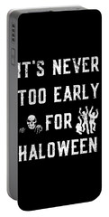 Never Too Early For Halloween Portable Battery Charger
