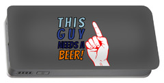 This Guy Needs A Beer Quote Beer Hops And Beer Can Googles Portable Battery Charger