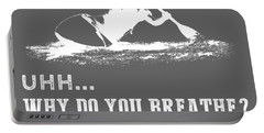 Why Do I Kayaking Why Do You Breathe T-shirt Portable Battery Charger
