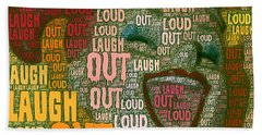 Laugh Out Loud  Beach Towel by Linda Weinstock