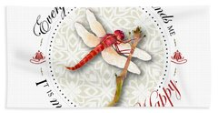 Every Dragonfly I See Reminds Me It Is My Choice To Be Happy. Beach Towel