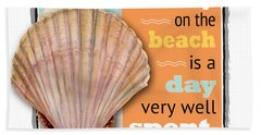 A Day On The Beach Is A Day Very Well Spent. Beach Towel