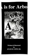 A Is For Arbol Beach Towel by Julio Lopez