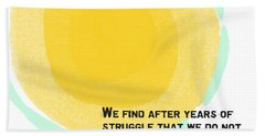 A Trip Takes Us- Steinbeck Quote Art Beach Towel