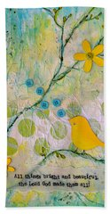 All Things Bright And Beautiful Beach Towel by Carla Parris