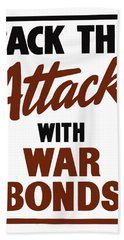 Back The Attack With War Bonds  Beach Towel