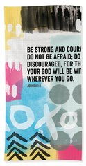 Be Strong And Courageous- Contemporary Scripture Art Beach Towel