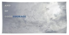 Being Strong With Courage Beach Towel