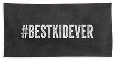 Best Kid Ever- Greeting Card Beach Towel