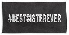 Best Sister Ever- Greeting Card Beach Towel