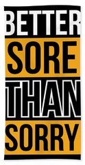 Better Sore Than Sorry Gym Motivational Quotes Poster Beach Towel