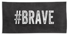 Brave Card- Greeting Card Beach Towel by Linda Woods