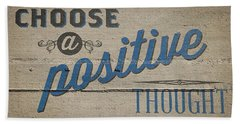 Choose A Positive Thought Beach Towel