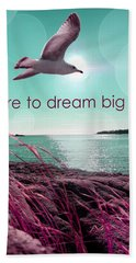 Dara To Dream Big  Beach Towel