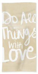Do All Things With Love- Inspirational Art Beach Towel