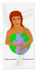 Embrace The World Beach Towel by Fred Jinkins