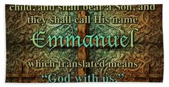Emmanuel God With Us Beach Towel by James Larkin