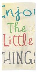 Enjoy The Little Things Beach Towel