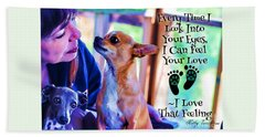 Every Time I Look Into Your Eyes Beach Towel