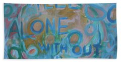 Feel One With You Beach Towel